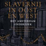 De slavernij in Oost en West – Het Amsterdam-onderzoek