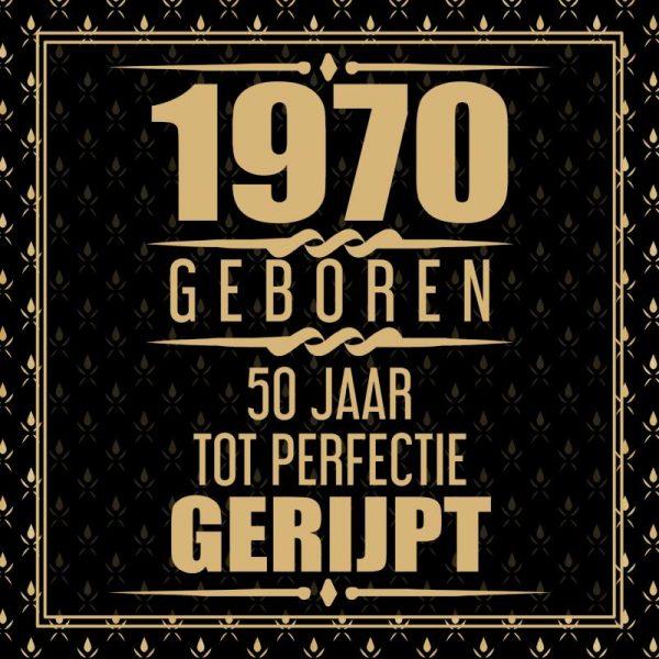 Hedendaags 1970 Geboren 50 Jaar Tot Perfectie Gerijpt - Niek Wigman TJ-27