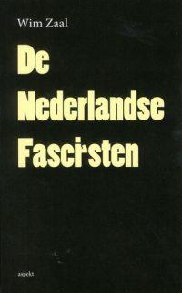 De Nederlandse fascisten - Wim Zaal