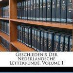Geschiedenis Der Nederlandsche Letterkunde, Volume 1