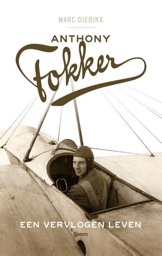 Anthony Fokker - Een vervlogen leven