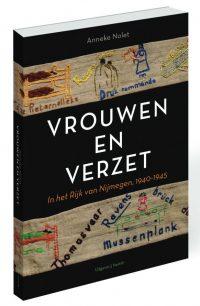Vrouwen en verzet In het Rijk van Nijmegen, 1940-1945