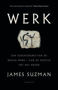 Werk - Een geschiedenis van de bezige mens