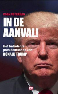 In de Aanval Het turbulente presidentschap van Donald Trump
