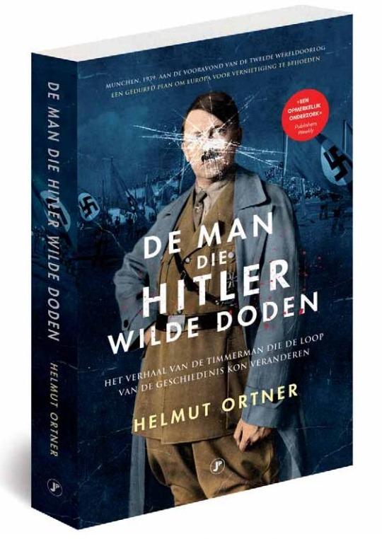 De man die Hitler wilde doden - Helmut Ortner