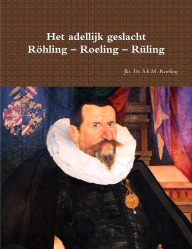 Het adellijk geslacht Roehling – Roeling – Ruling