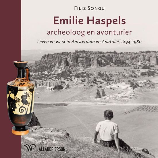 Emilie Haspels, archeoloog en avonturier
